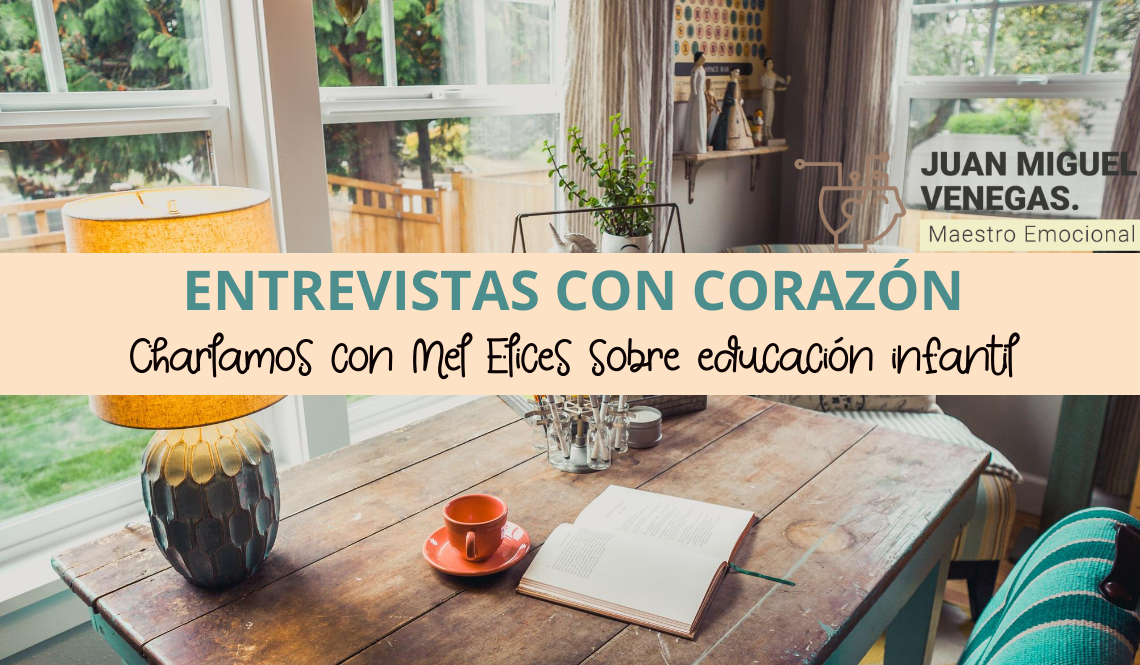 entrevista a Mel Elices sobre educación infantil