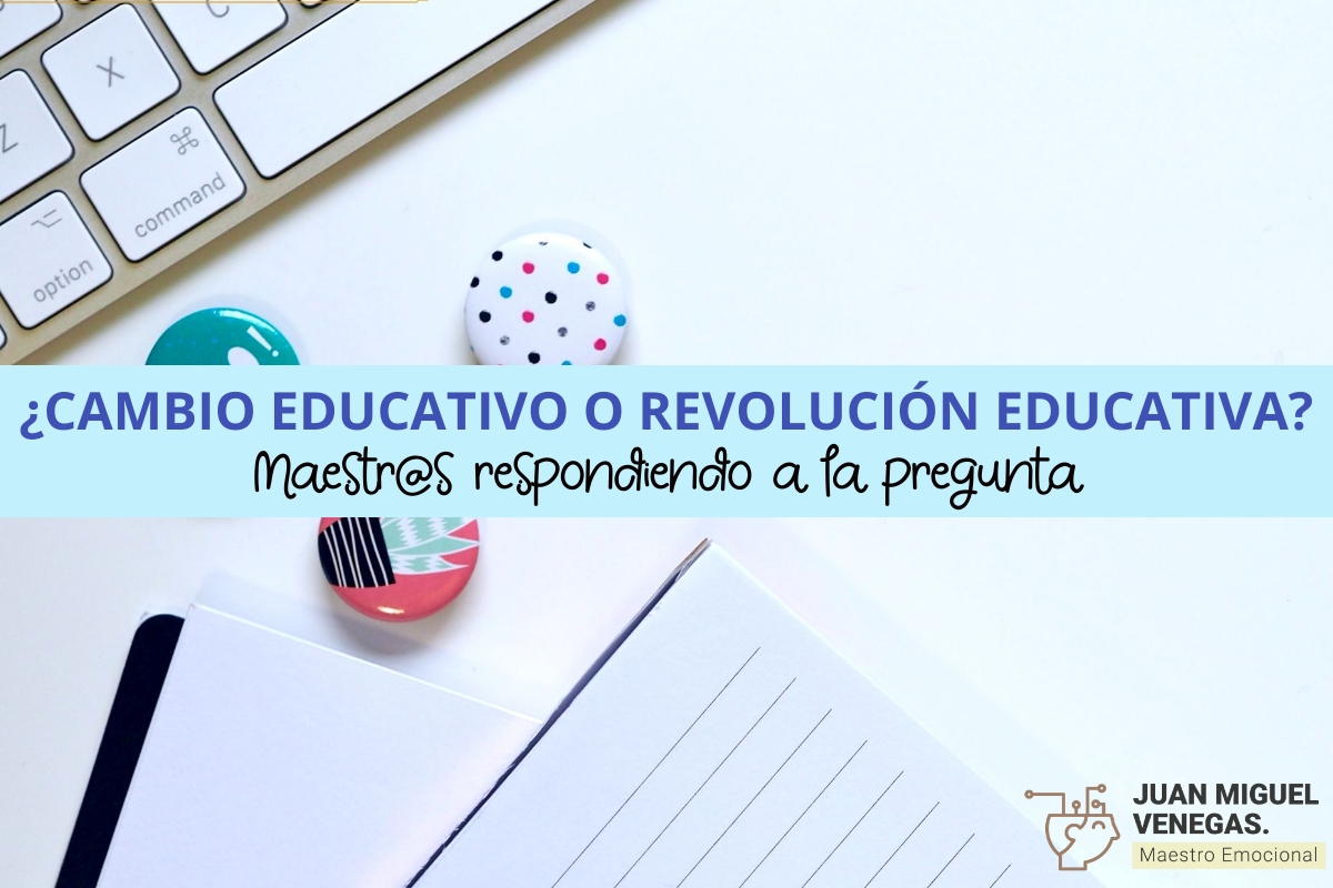 Cambio educativo o revolución educativa
