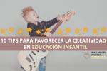 creatividad en educación infantil