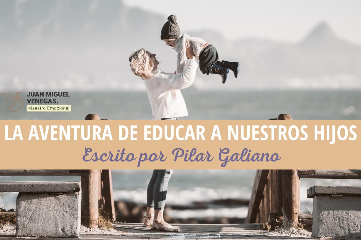 educar a nuestros hijos pilar galiano